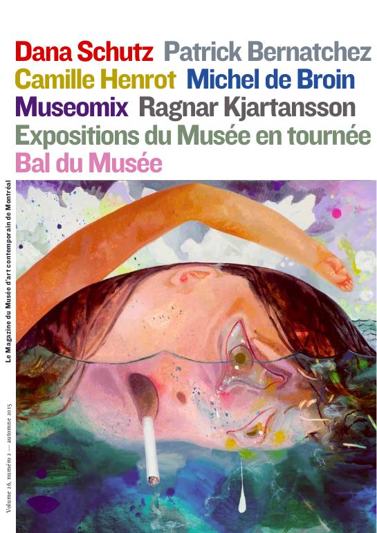 Mac Le Magazine du Musée d'art contemporain de Montréal Volume 26, numéro 2 automne 2015
