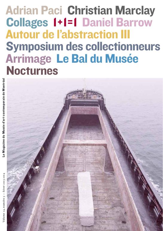 Mac Le Magazine du Musée d'art contemporain de Montréal Volume 24, numéro 3 hiver 2013-2014