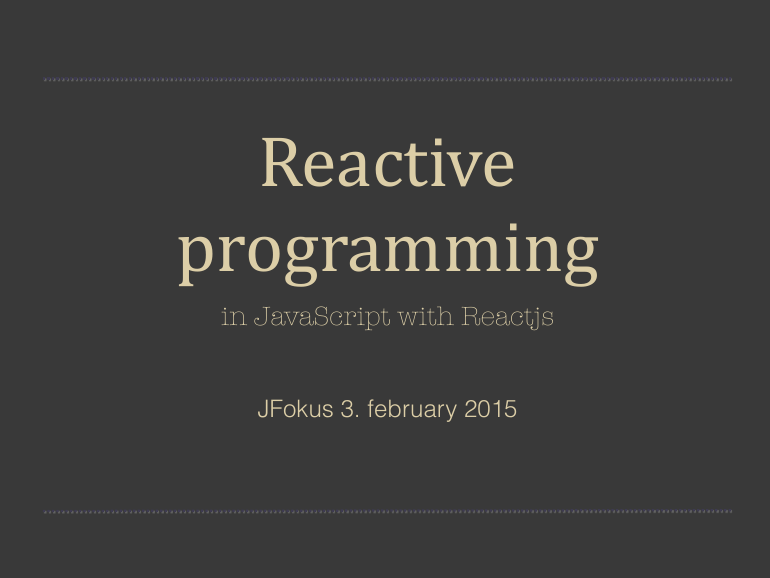 Reactive Programming in JavaScript with Reactjs