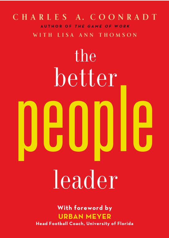 the better people leader: By Charles A. Coonradt with Lisa Ann Thomson